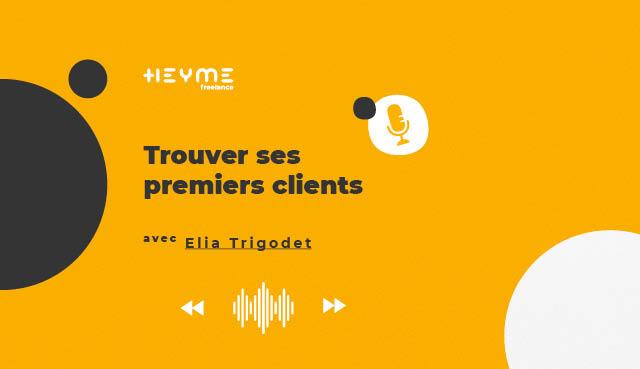 « Trouver ses premiers clients » avec Elia TRIGODET - Heyme